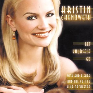 Kristin Chenoweth - Let Yourself Go - Used CD