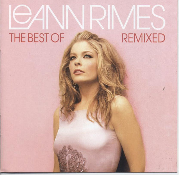 Leann Rimes Best of Lean Rimes - Remixed CD