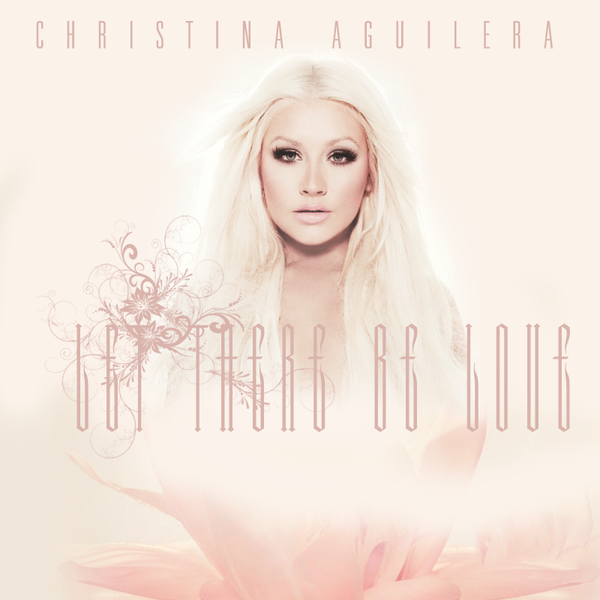 Christina Aguilera Let There Be Love (REMIXES)
