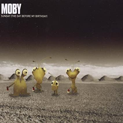 Moby - Sunday (the day before my birthday) Import CD single - Used Like New
