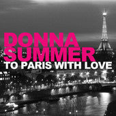Donna Summer To Paris With Love (Remix CD)