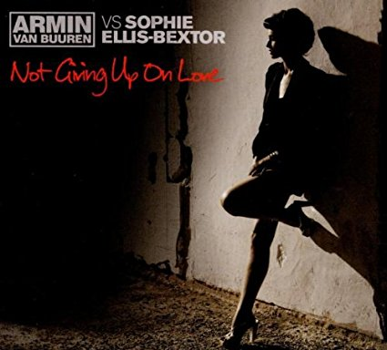 Armin Van Buuren ft: Sophie Ellis-Bextor - Not Giving Up On Love (CD Single)