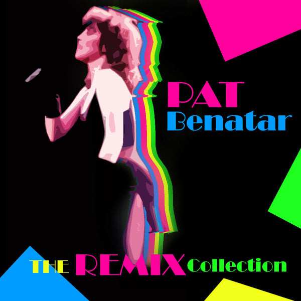 Pat Benatar Extended and Remixed