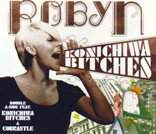 Robyn - Konichiwa Bitches - Import CD single