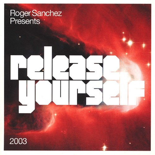 Roger Sanchez - Release Yourself 2003 double CD