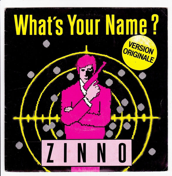 "ZINNO -  What's Your Name? - 7""  45  Vinyl"