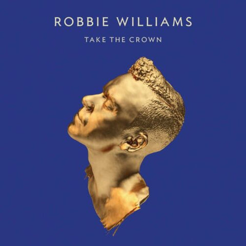 Robbie Williams - Take The Crown (Numbered Import LP) Vinyl  New
