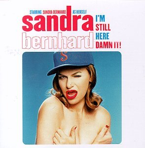 Sandra Bernhard: I'm Still Here Damn It! Used CD