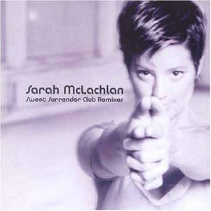Sarah McLachlan - Sweet Surrender Club Remix  CD