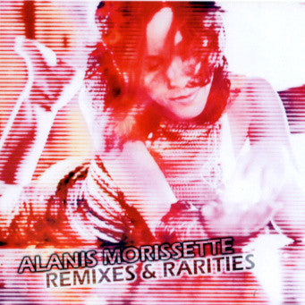 Alanis Morissette REMIXES and RARITIES CD