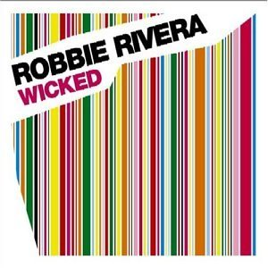 Robbie Rivera - WICKED  - CD (Used)