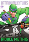 BATMAN ADVENTURES RIDDLE ME THIS TP