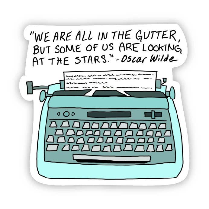 We Are All in The Gutter Teal Typewriter Oscar Wilde Sticker
