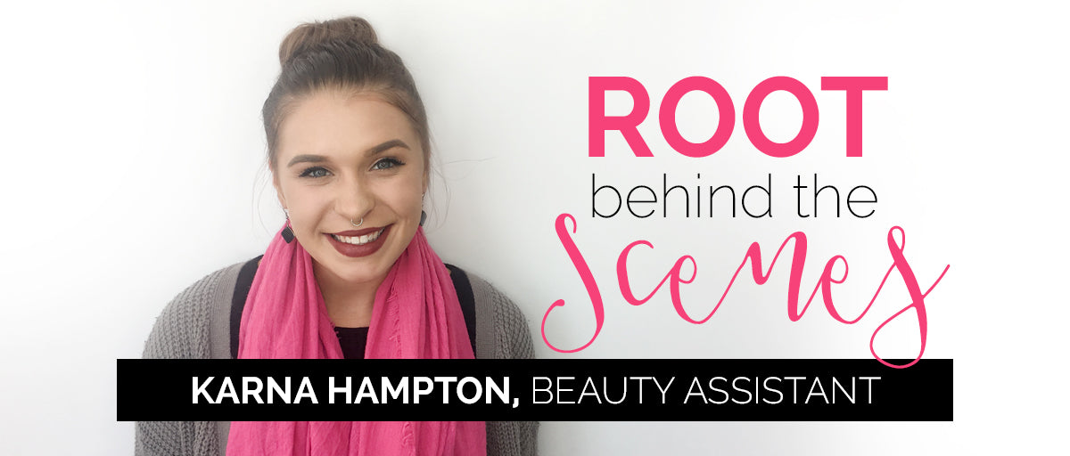 Root Behind the Scenes with Karna Hampton, Beauty Assistant