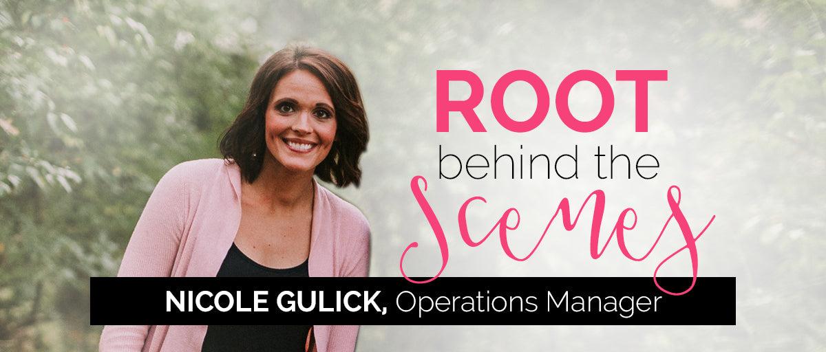 Root Behind the Scenes with Nicole Gulick, Operations Manager