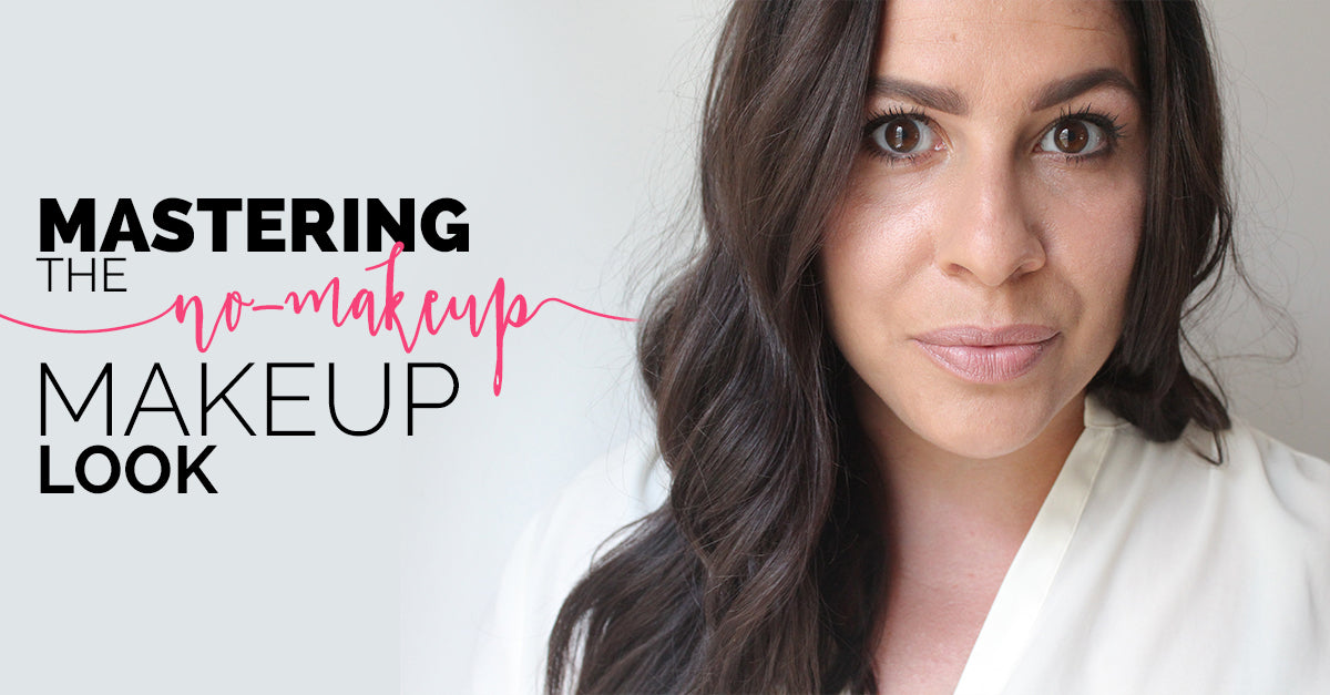 Mastering the No-Makeup Makeup Look