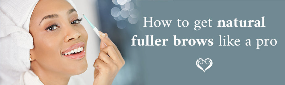 how to get fuller brows like a pro