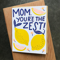 Mother's Day - You're the Zest