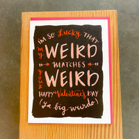 Valentine - Weird matches Weird