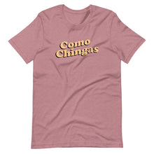 Load image into Gallery viewer, Como Chingas T-Shirt