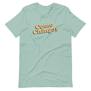 Como Chingas T-Shirt