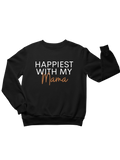 Happiest With My Mama Toddler Sweatshirt
