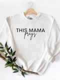 This Mama Prays Sweatshirt