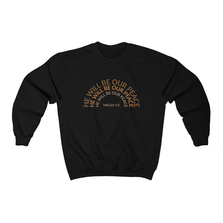 He Will Be Our Peace Micah 5:5 Sweatshirt