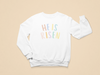 He Is Risen Pastel Toddler Sweatshirt