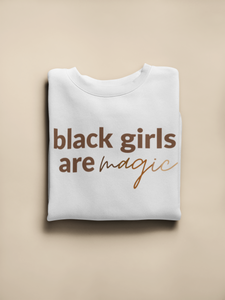 Black Girls Are Magic Sweatshirt