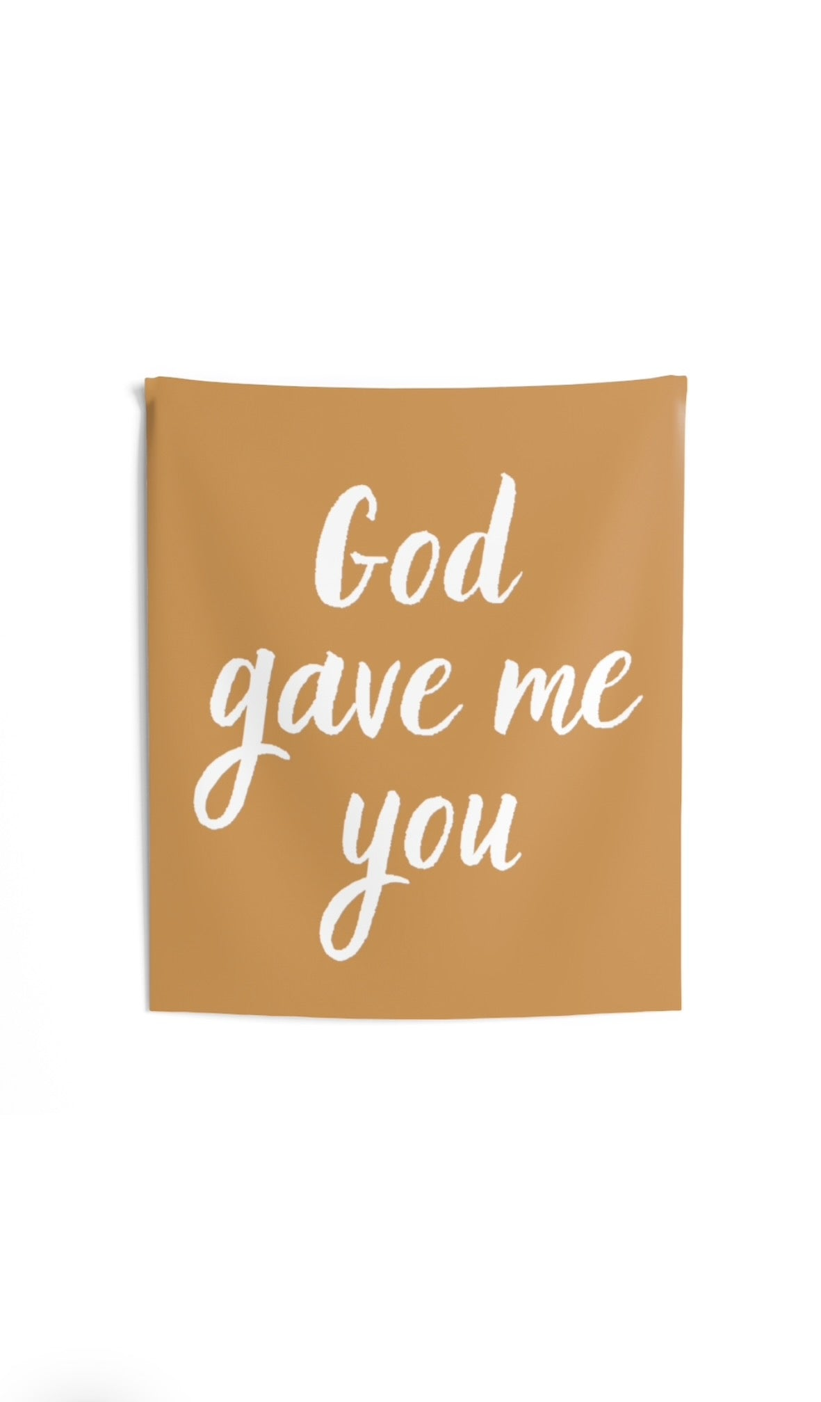 God Gave Me You Tapestry