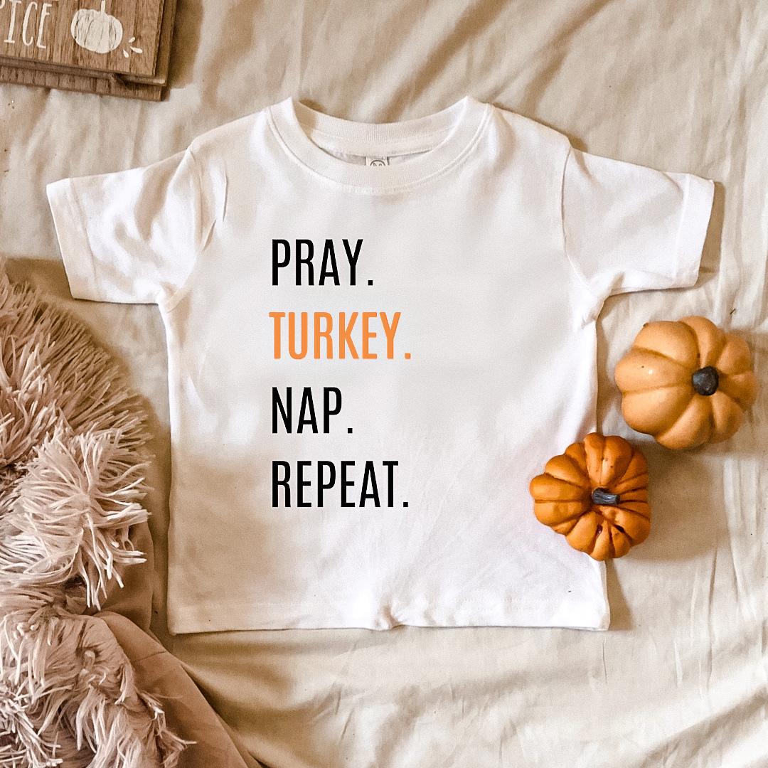 Pray. Turkey. Nap. Repeat. - Tee