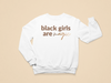 Black Girls Are Magic Toddler Sweatshirt