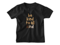 Be Kind To All Kind - Tee
