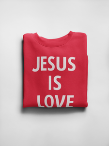 Jesus is Love Sweatshirt