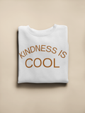 Kindness is Cool Sweatshirt