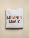 Melanin Magic Sweatshirt
