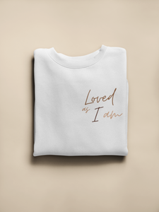Loved as I am Sweatshirt