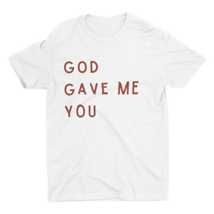 God Gave Me You Crew Neck
