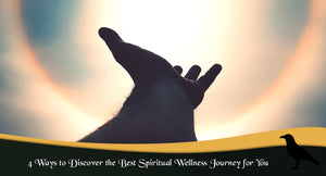 4 Ways to Discover the Best Spiritual Wellness Journey for You