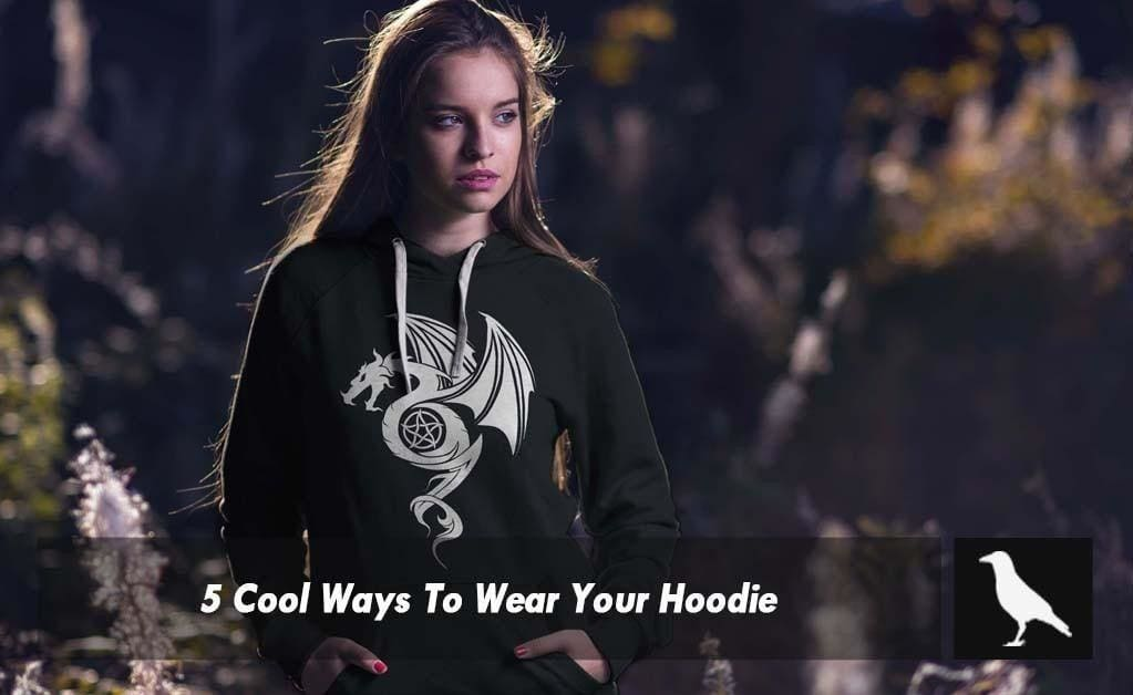5 Reasons To Wear Your Hoodie!