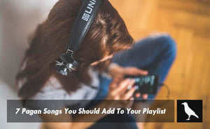 7 Pagan Songs You Should Add To Your Playlist