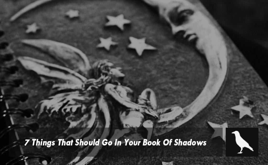 7 Things That Should Go In Your Book Of Shadows
