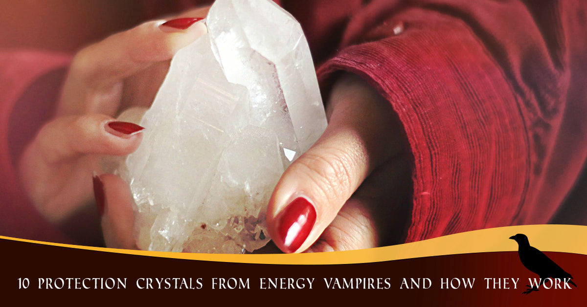 10 Protection Crystals from Energy Vampires & How they Work