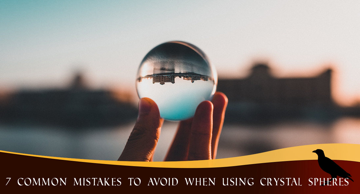7 Common Mistakes to Avoid When Using Crystal Spheres