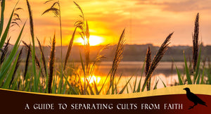 A Guide to Separating Cults from Faith
