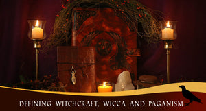 Defining Witchcraft, Wicca and Paganism