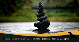 Finding Zen in Your Own Backyard: Simple but Effective Steps You Can Take