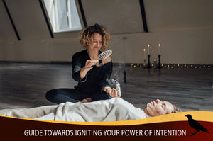 Guide Towards Igniting Your Power of Intention