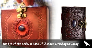 The Eye Of The Goddess Book Of Shadows according to Danny